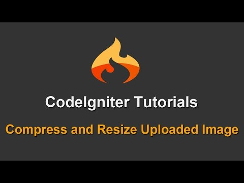 CodeIgniter Tutorial - Compress and Resize Uploaded Image