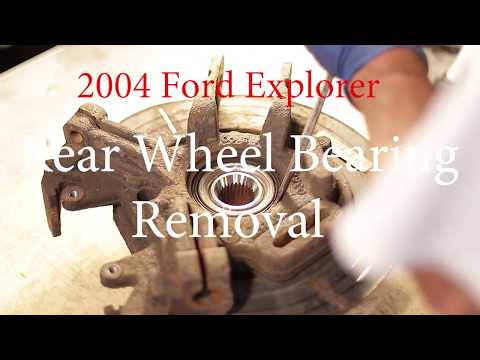 2004 Ford Explorer Rear Wheel Bearing Removal And Installation
