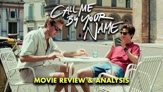 Call Me By Your Name (Movie Review & Analysis)