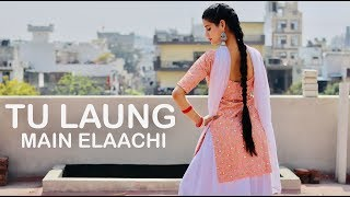 TU LAUNG MAIN ELAACHI   Dance Video By KANISHKA TALENT HUB