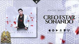 Angel Montoya - Creo Estar Soñando [Official Audio]