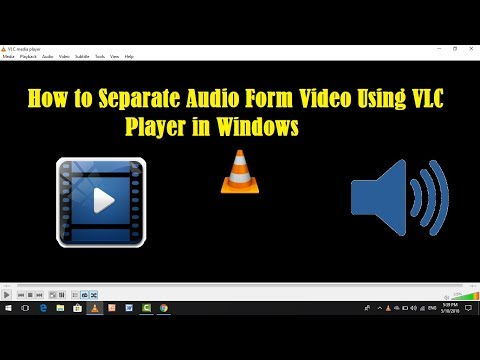 How to Separate Audio Form Video Using VLC Player in Windows