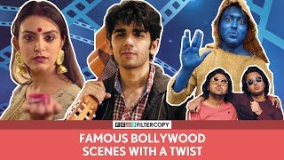 FilterCopy | Famous Bollywood Scenes With A Twist | Ft. Prit Kamani