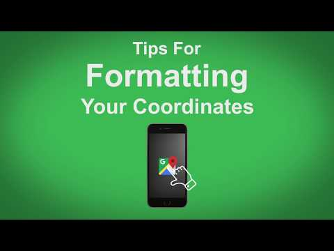 Google Maps   Tips For Formatting Your Coordinates