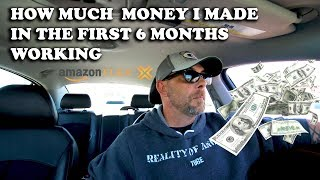 HOW MUCH MONEY I MADE IN THE FIRST 6 MONTHS WORKING AMAZON FLEX.