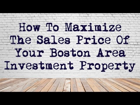 How To Maximize The Sale Price Of Your Boston Multifamily