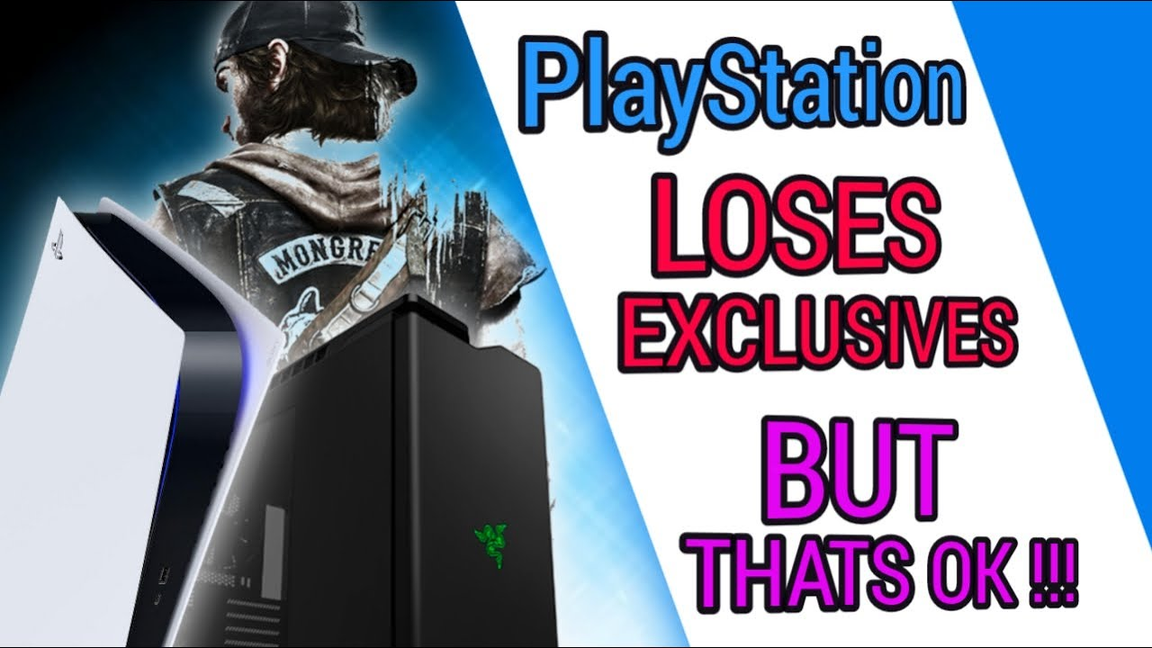 PlayStation Losing Exclusives !!! But That's OK !!!