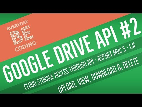 Google Drive API: Uploading, Viewing, Downloading & Deleting Files