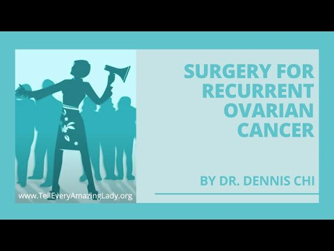 Learn About Surgery for Recurrent Ovarian Cancer With Dr. Dennis Chi and T.E.A.L.®