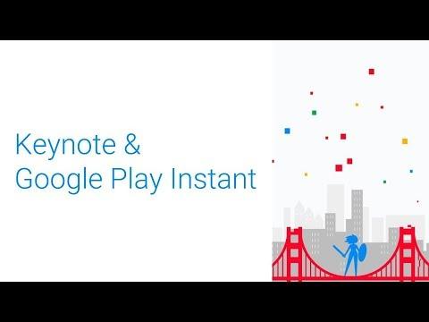 Keynote & Google Play Instant (GDC 2018)