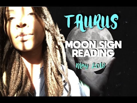 TAURUS MOON Sign FULL MOON May 2018 Reading