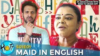 Maid in English | S01E01 | Karan Veer Mehra | Gulfam Hussain | Barkha Sengupta