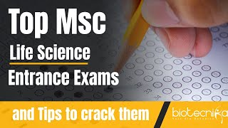 Top Msc Life Science Entrance Exams and Tips to Crack Them