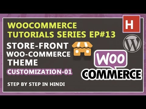 how to customize storefront theme in hindi Part-01 | woocommerce tutorials in hindi Ep#13