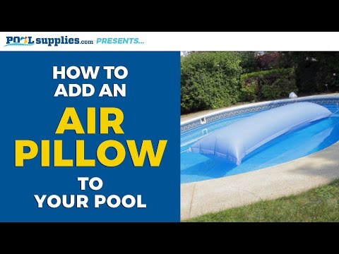 How to Add an Air Pillow to Your Pool