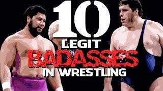 10 LEGIT Badasses in Wrestling! (Wrestling