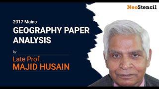 2017 Mains | Geography Paper Analysis | Prof. Majid Husain | UPSC | NeoStencil