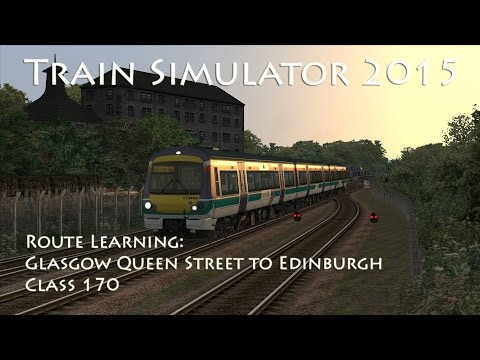 Train Simulator 2015 - Route Learning: Glasgow Queen Street to Edinburgh (Class 170)