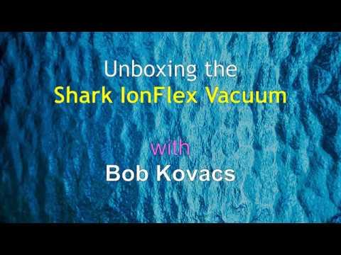 Unboxing the Shark IonFlex Vacuum