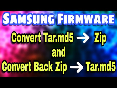 How To Convert Tar.md5 file to Zip and Convert Zip Back to Tar.md5