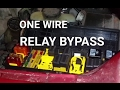 HOW TO Bypass A Relay Using One Wire!!!