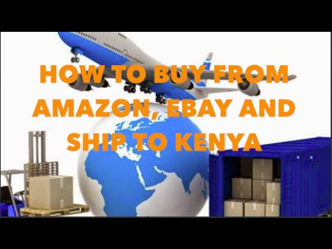 How To Buy From Amazon, eBay And Ship To Kenya