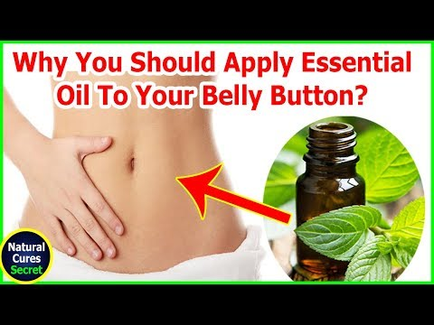 Why You Should Apply Essential Oil To Your Belly Button? | Natural Cures Secret