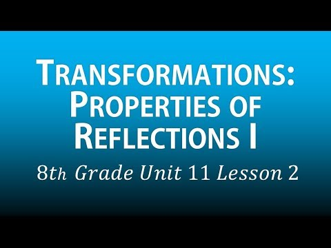 Transformations: Properties of Reflections I (8th Grade Unit 11 lesson 2)