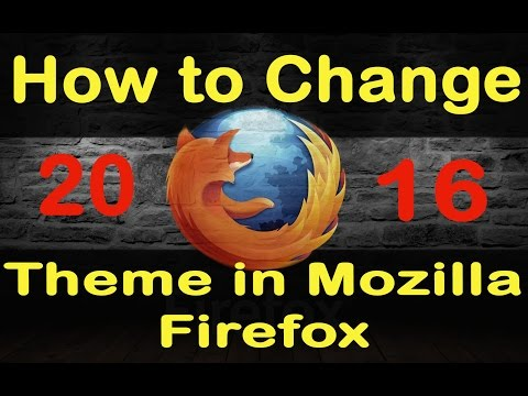 How to Change Mozilla Firefox Themes | Easy And Fast Tip 2016.