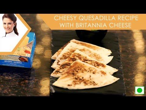 Cheesy Quesadilla Recipe with Britannia Cheese