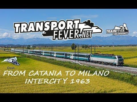 Transport Fever | ITALY MAP Catania - Milano | IntercityNight 1963