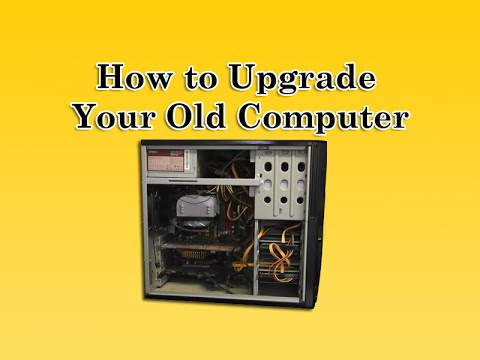 How to Upgrade Your Old Computer
