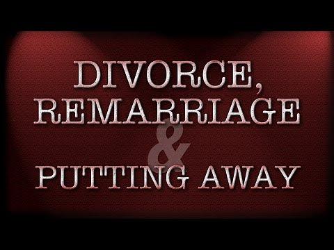 Divorce, Remarriage & Putting Away