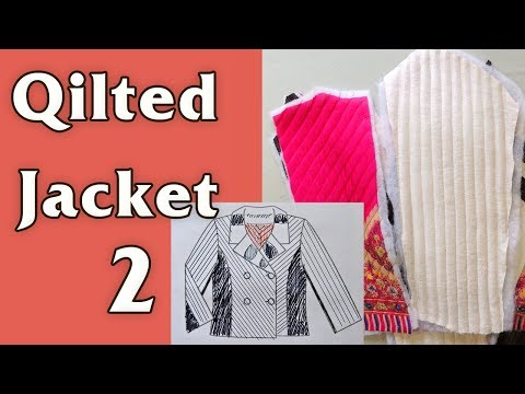 Quilted jacket, part 2 - cutting and quilting