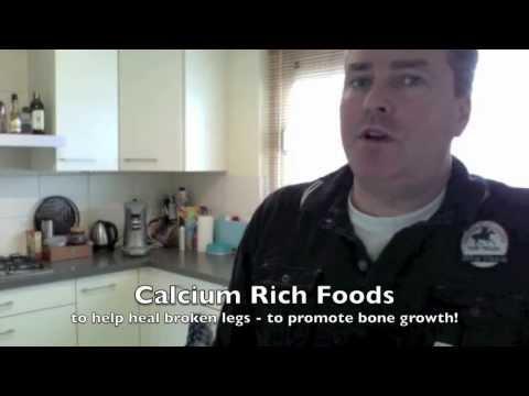 CALCIUM rich foods to heal broken leg - promote bone growth