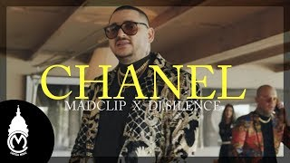 Mad Clip x DJ.Silence - Chanel (Official Music Video)