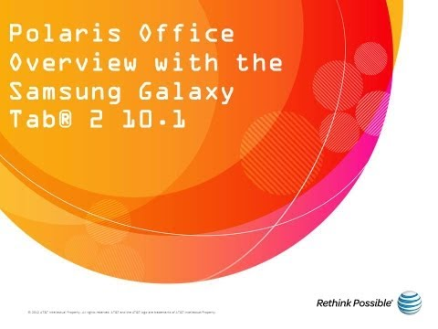 Polaris Office Overview with the Samsung Galaxy Tab® 2 10.1: AT&T How To Video Series