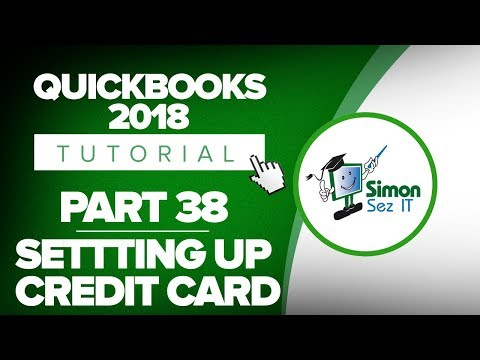 QuickBooks 2018 Training Tutorial Part 38: How to Set Up Credit Card Accounts