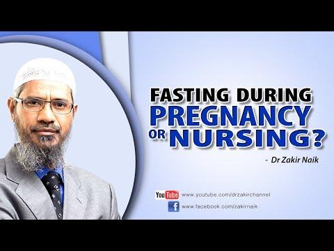 Fasting during pregnancy or nursing   by Dr Zakir Naik