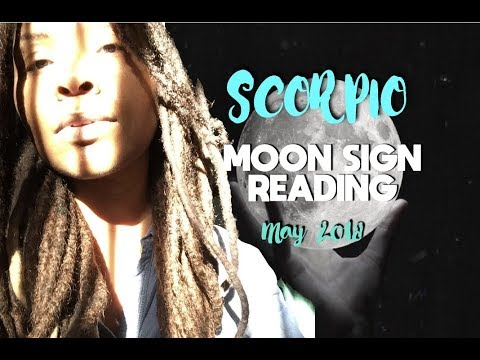 SCORPIO MOON Sign FULL MOON May 2018 Reading