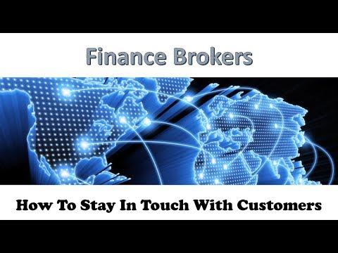 Finance Brokers   Hiw To Stay In Touch With Customers