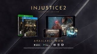 Injustice 2 -  Legendary Edition Launch Trailer