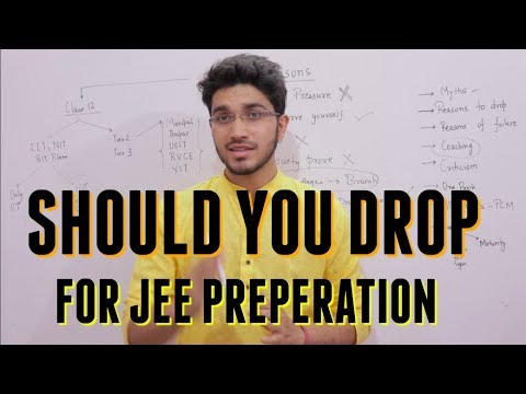 Should I drop 1 year for IIT JEE preparation   Drop Year for JEE MAINS   Drop or Not to Drop