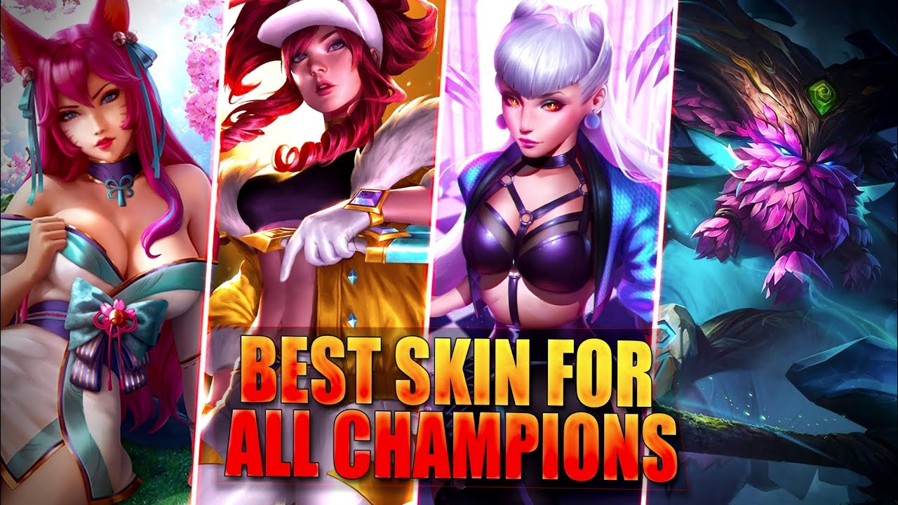 BEST SKIN PER CHAMPION - Fan Favorite Skins For All Champions - League of Legends