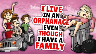 I Live In An Orphanage Even Though I Have A Family