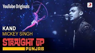 Kand | Mickey Singh | Straight Up Punjab