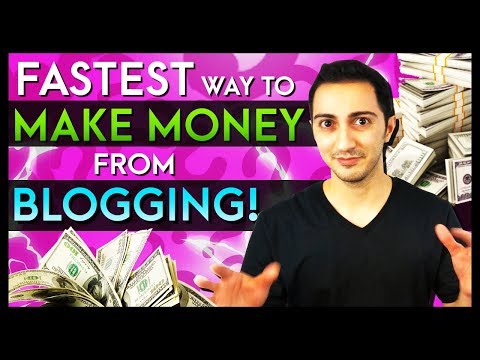 The Fastest Way to Make Money From Blogging in 2018