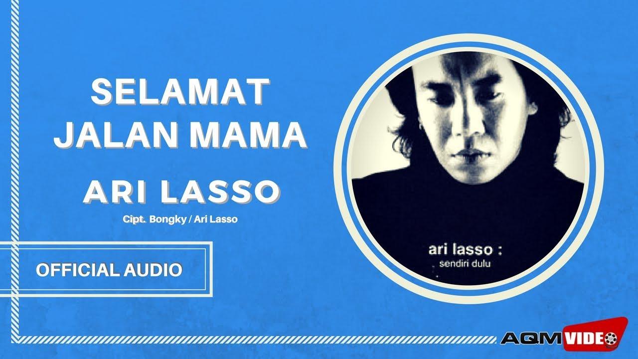 Ari Lasso - Selamat Jalan Mama