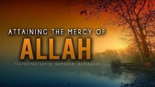 Attaining The Mercy Of Allah ᴴᴰ - Powerful Ramadan Reminder