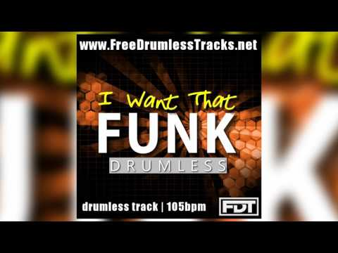 FDT I Want That Funk - Drumless (www FreeDrumlessTracks net)